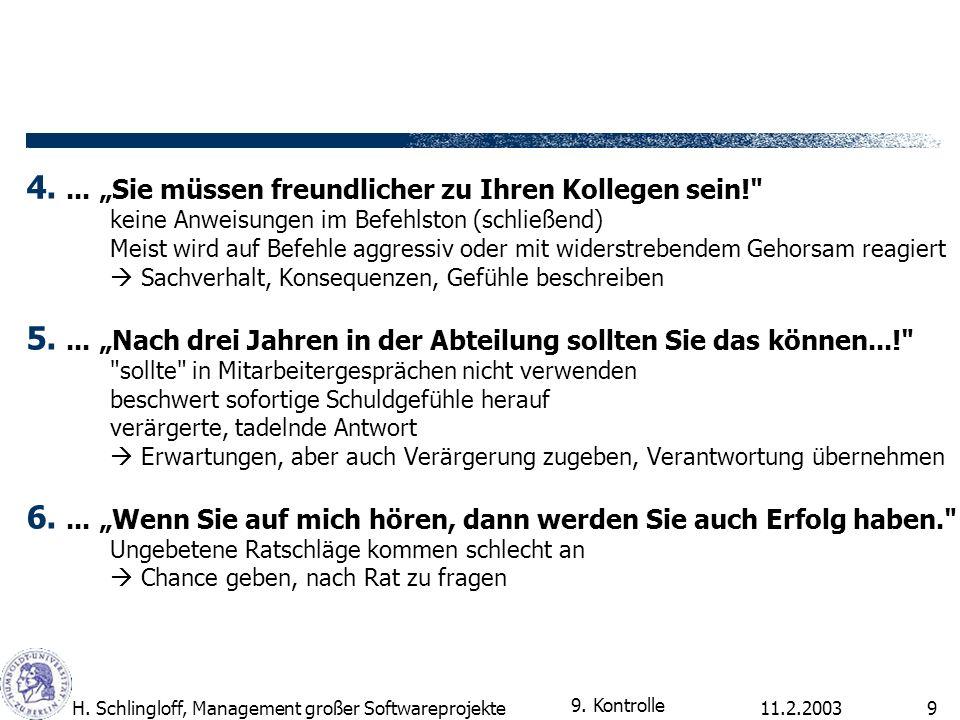 11.2.2003H. Schlingloff, Management großer Softwareprojekte9 4.... Sie müssen freundlicher zu Ihren Kollegen sein!