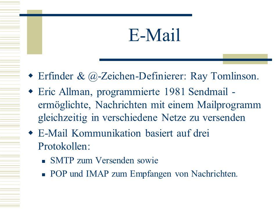 E-Mail Erfinder & @-Zeichen-Definierer: Ray Tomlinson. Eric Allman, programmierte 1981 Sendmail - ermöglichte, Nachrichten mit einem Mailprogramm glei