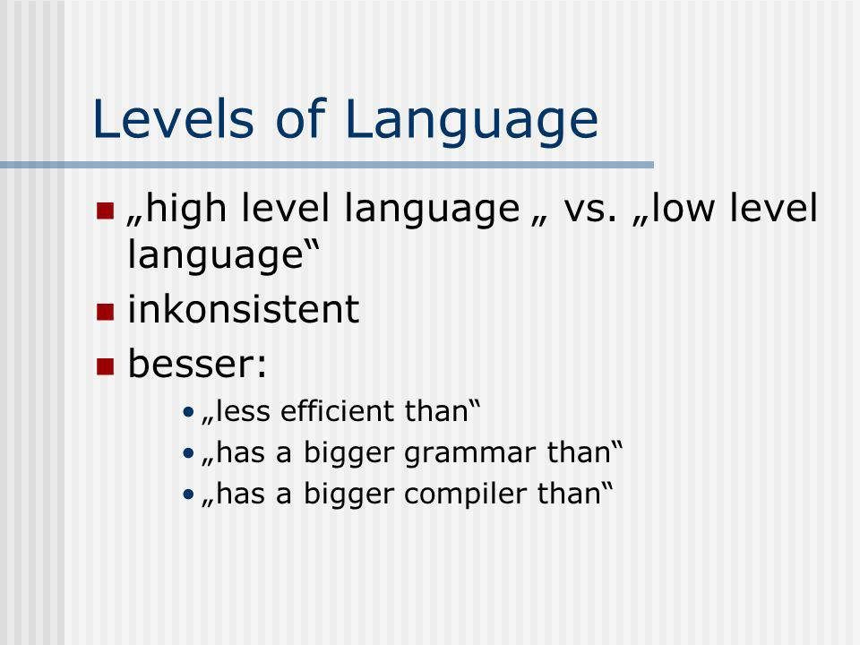Levels of Language high level language vs.