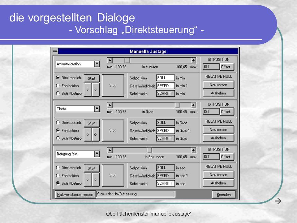 Oberflächenfenster manuelle Justage - Vorschlag Direktsteuerung - die vorgestellten Dialoge