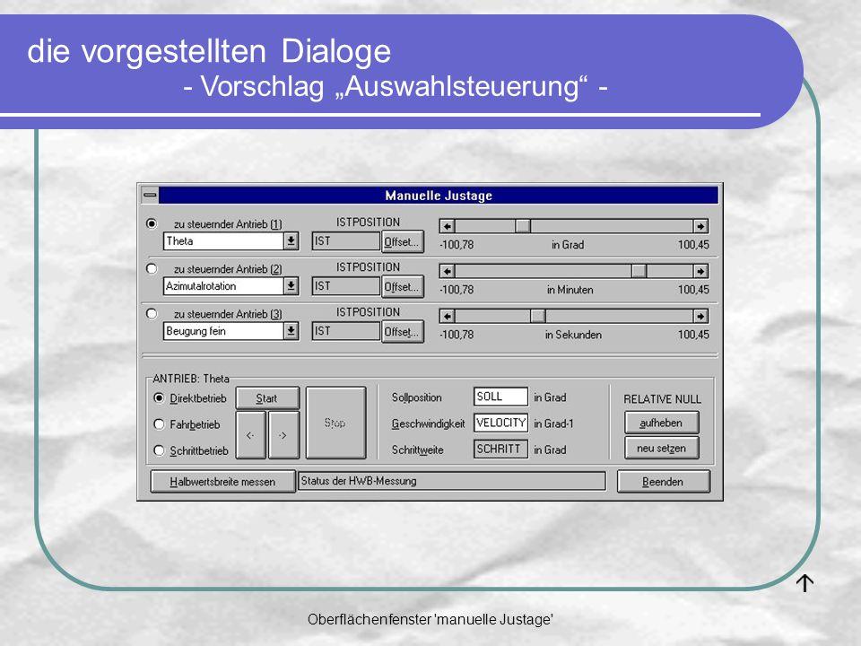 Oberflächenfenster manuelle Justage - Vorschlag Auswahlsteuerung - die vorgestellten Dialoge
