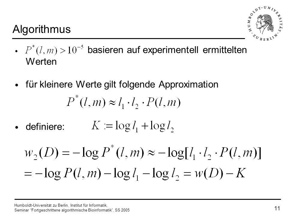 Humboldt-Universität zu Berlin, Institut für Informatik, Seminar Fortgeschrittene algorithmische Bioinformatik, SS 2005 10 Algorithmus Lösung: neue Wa