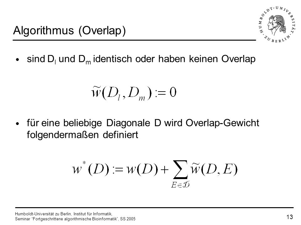 Humboldt-Universität zu Berlin, Institut für Informatik, Seminar Fortgeschrittene algorithmische Bioinformatik, SS 2005 12 Algorithmus (Overlap) S j g