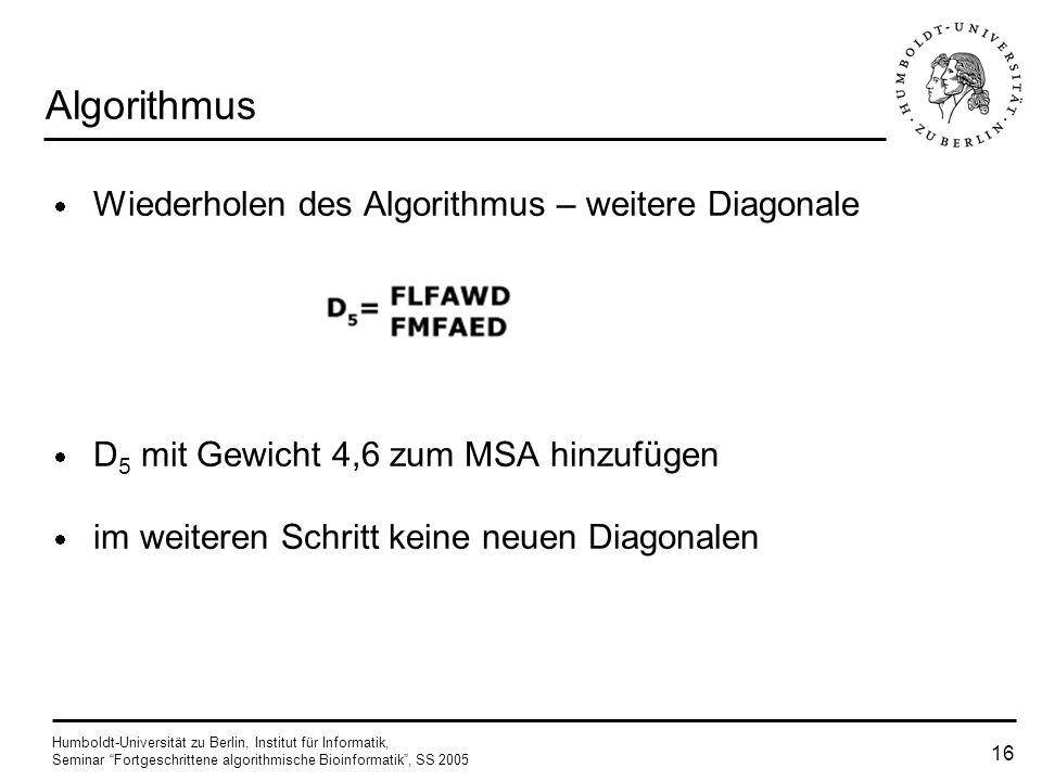 Humboldt-Universität zu Berlin, Institut für Informatik, Seminar Fortgeschrittene algorithmische Bioinformatik, SS 2005 15 Algorithmus Überführen der