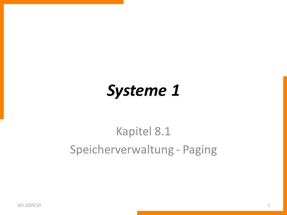 Systeme 1 Kapitel 8.1 Speicherverwaltung - Paging WS 2009/101