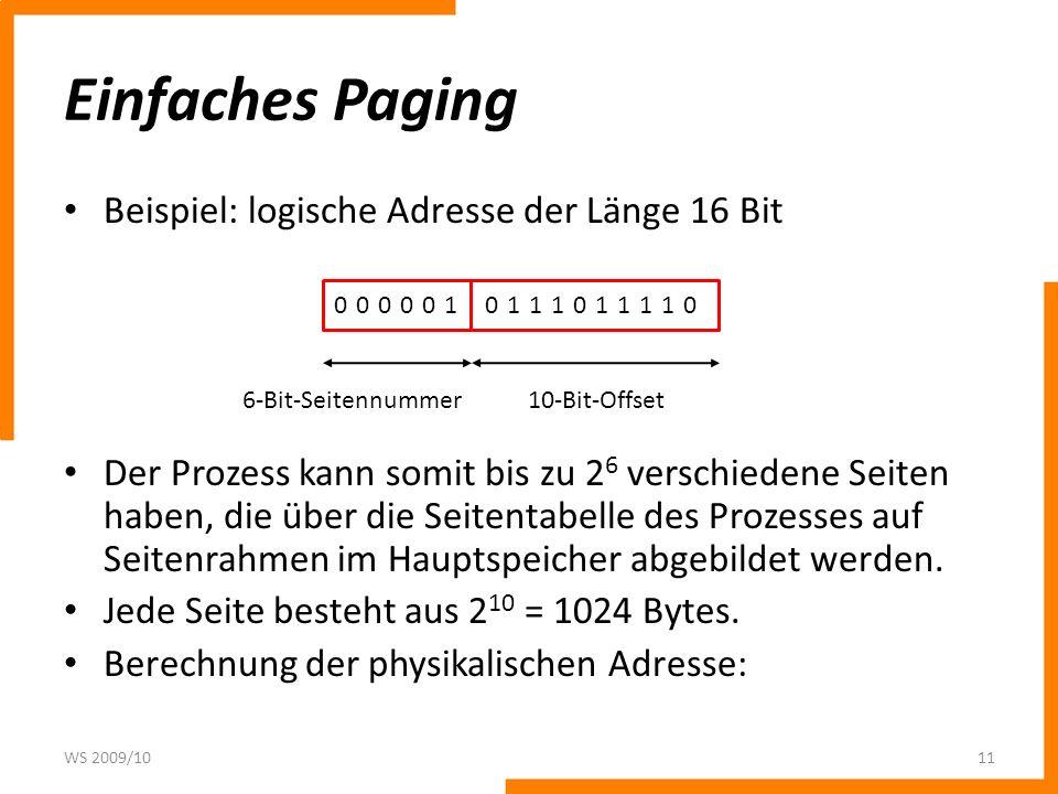 Einfaches Paging Beispiel: logische Adresse der Länge 16 Bit Der Prozess kann somit bis zu 2 6 verschiedene Seiten haben, die über die Seitentabelle d