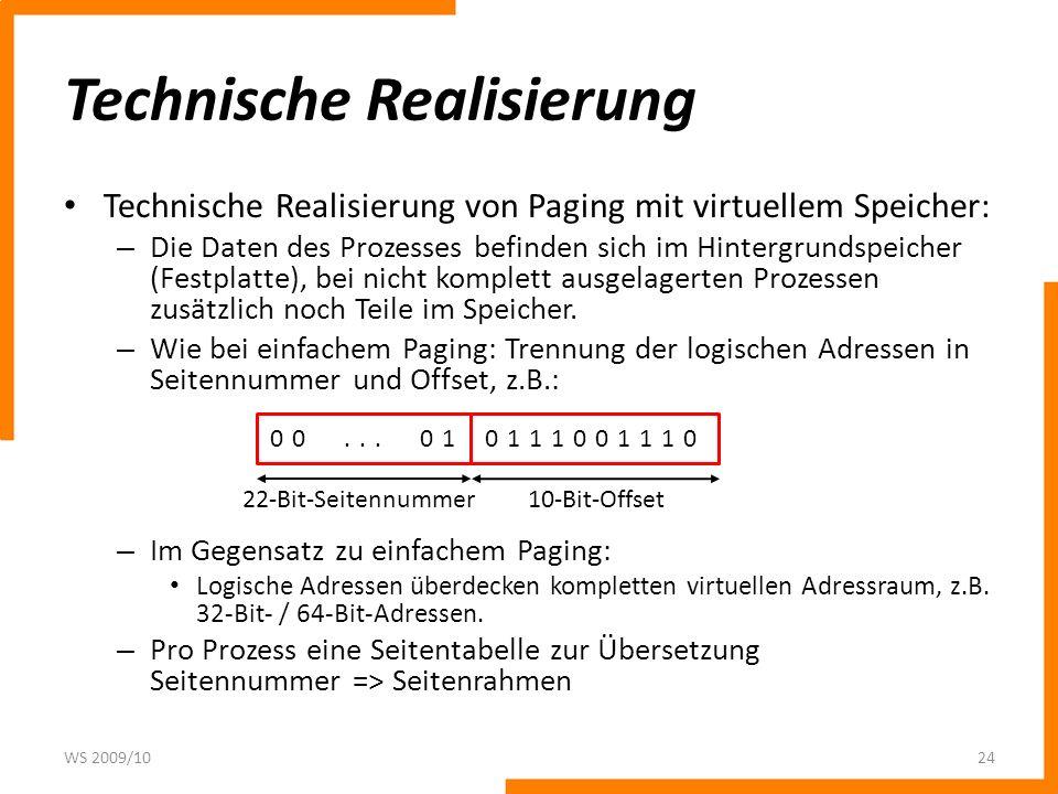 Technische Realisierung Technische Realisierung von Paging mit virtuellem Speicher: – Die Daten des Prozesses befinden sich im Hintergrundspeicher (Fe