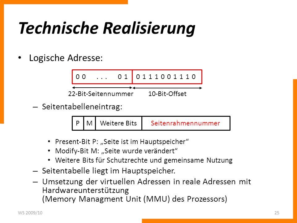 22-Bit-Seitennummer Technische Realisierung Logische Adresse: – Seitentabelleneintrag: Present-Bit P: Seite ist im Hauptspeicher Modify-Bit M: Seite w