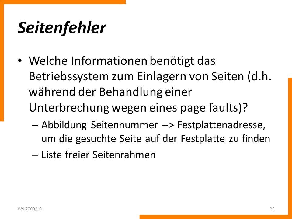 Seitenfehler Welche Informationen benötigt das Betriebssystem zum Einlagern von Seiten (d.h. während der Behandlung einer Unterbrechung wegen eines pa