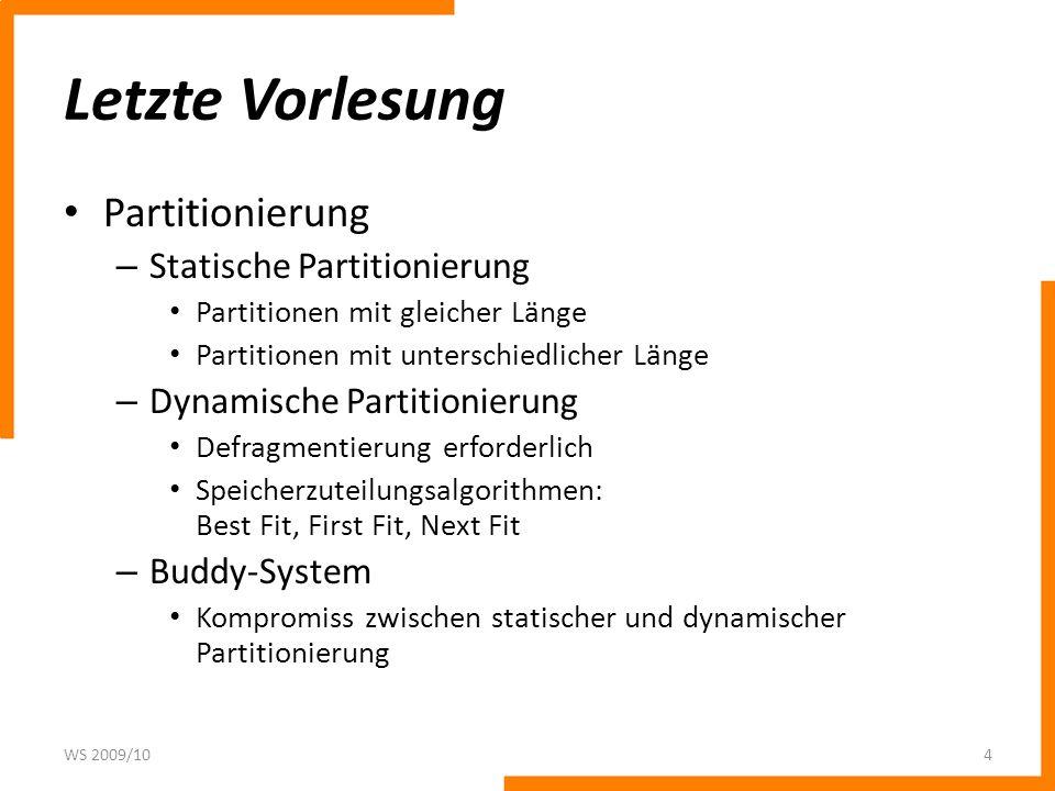 Letzte Vorlesung Partitionierung – Statische Partitionierung Partitionen mit gleicher Länge Partitionen mit unterschiedlicher Länge – Dynamische Parti