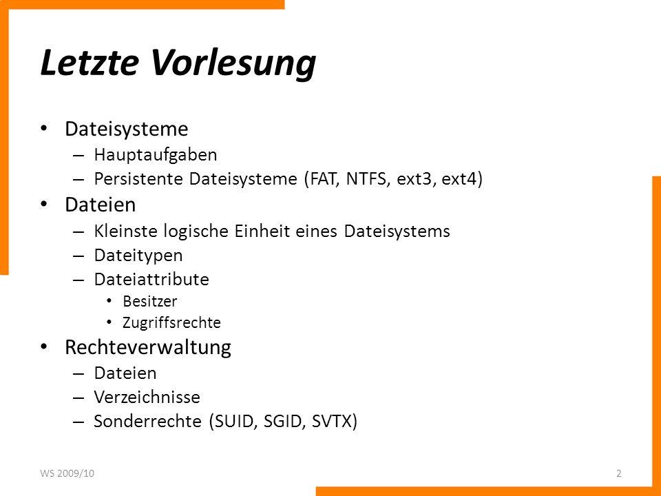 Letzte Vorlesung Dateisysteme – Hauptaufgaben – Persistente Dateisysteme (FAT, NTFS, ext3, ext4) Dateien – Kleinste logische Einheit eines Dateisystem