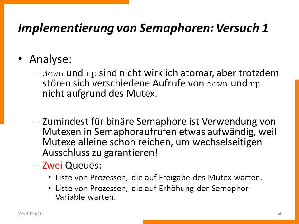 Implementierung von Semaphoren: Versuch 1 Analyse: down und up sind nicht wirklich atomar, aber trotzdem stören sich verschiedene Aufrufe von down und