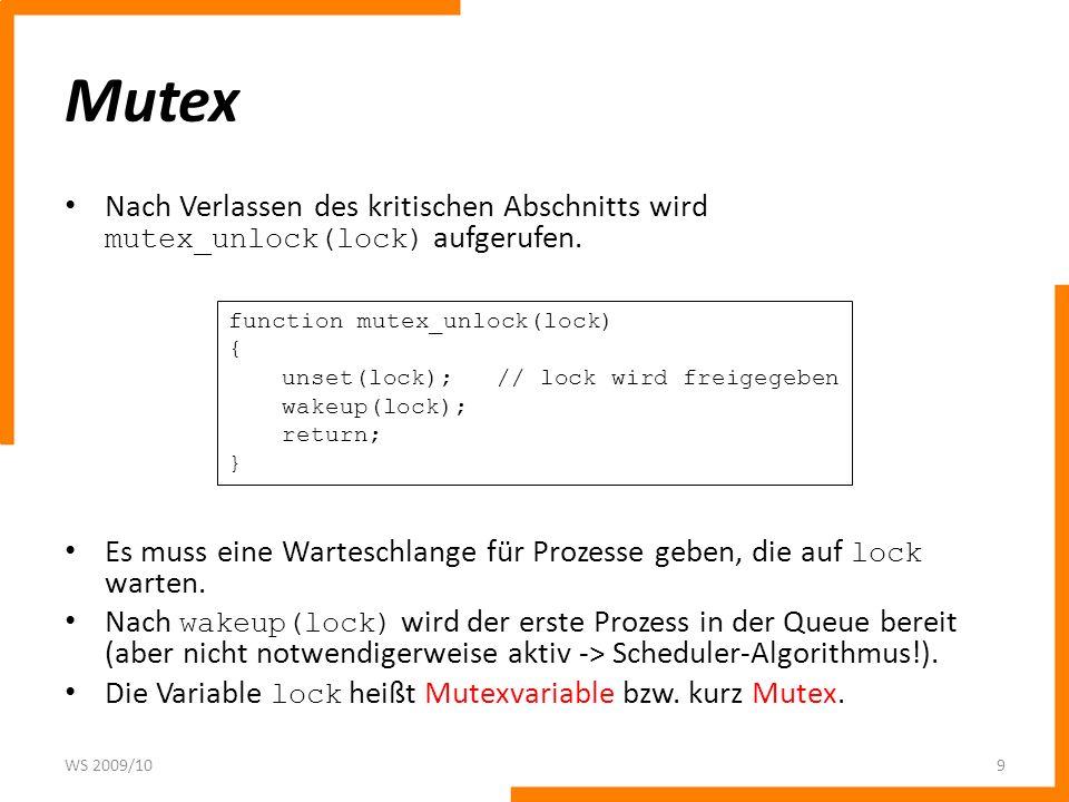 Mutex Nach Verlassen des kritischen Abschnitts wird mutex_unlock(lock) aufgerufen. Es muss eine Warteschlange für Prozesse geben, die auf lock warten.