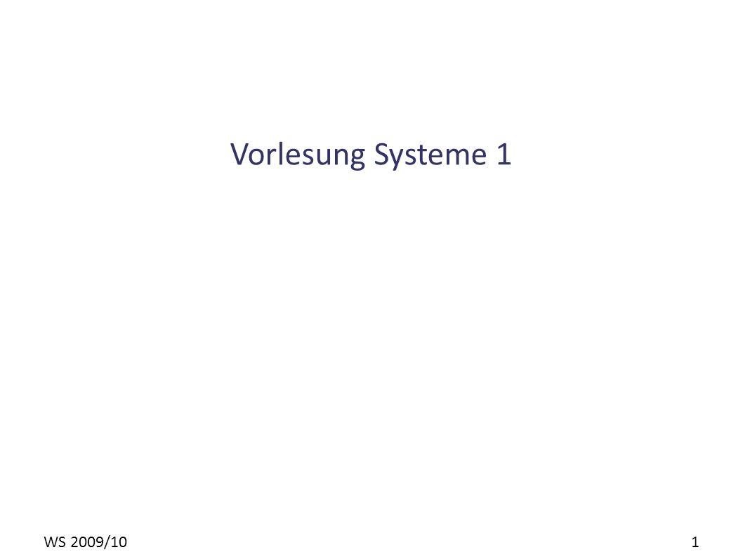 WS 2009/10 1 Vorlesung Systeme 1
