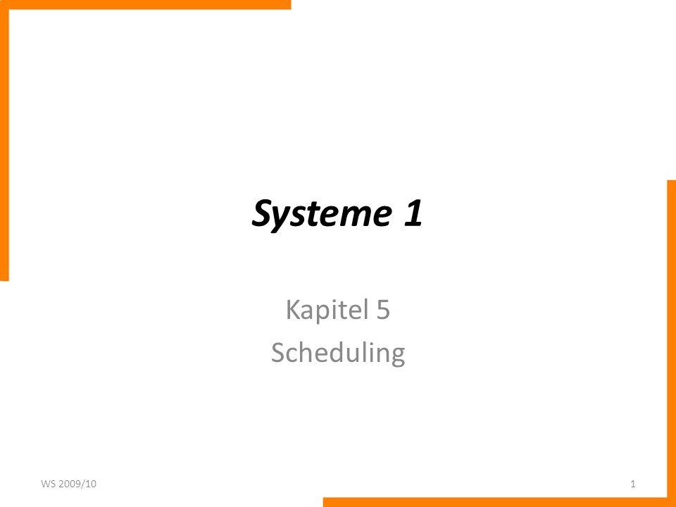 Systeme 1 Kapitel 5 Scheduling WS 2009/101