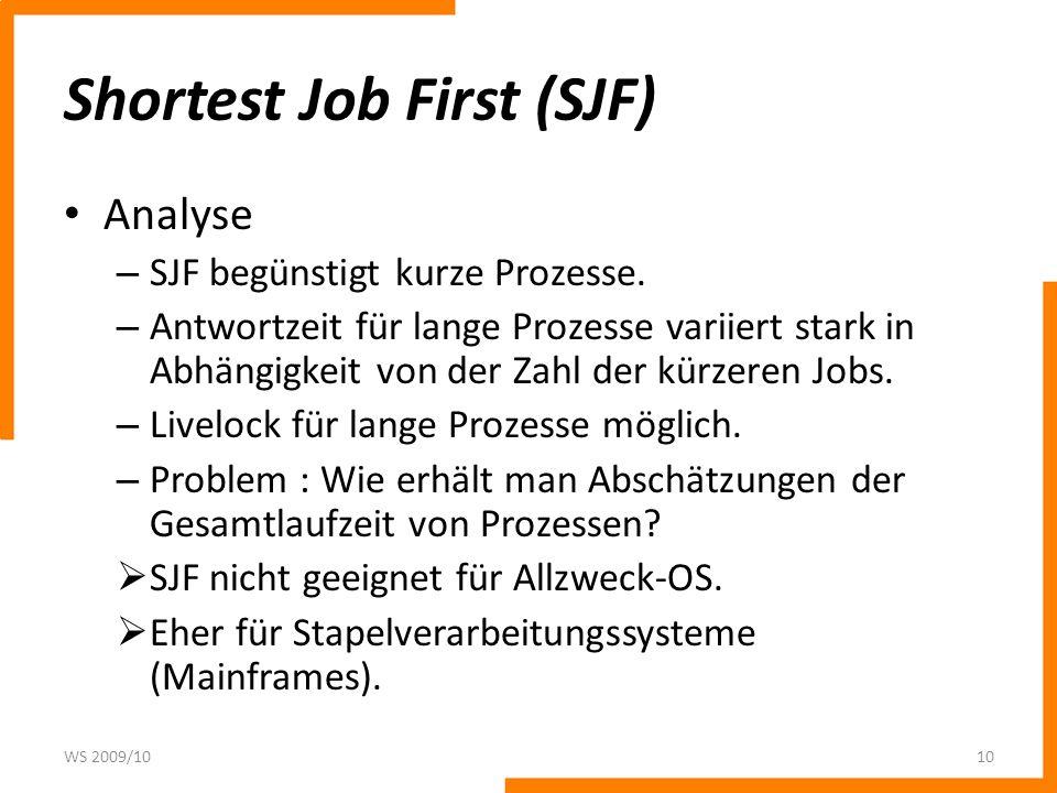 Shortest Job First (SJF) Analyse – SJF begünstigt kurze Prozesse.