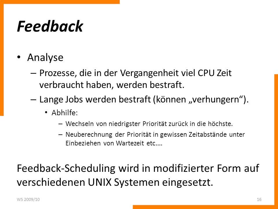 Feedback Analyse – Prozesse, die in der Vergangenheit viel CPU Zeit verbraucht haben, werden bestraft.