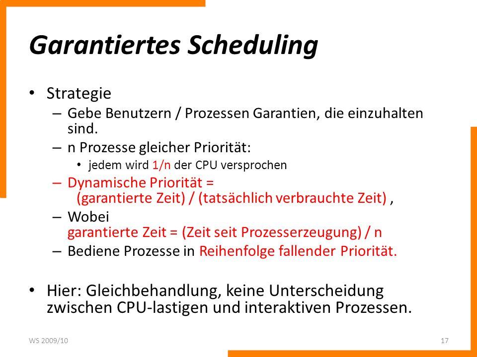 Garantiertes Scheduling Strategie – Gebe Benutzern / Prozessen Garantien, die einzuhalten sind.
