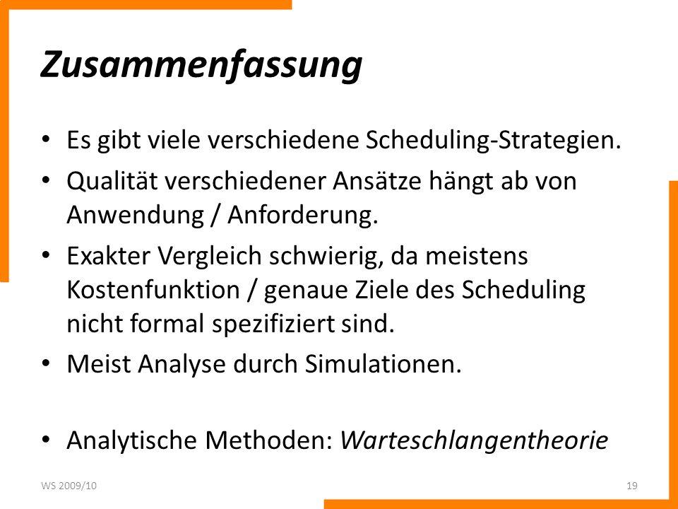 Zusammenfassung Es gibt viele verschiedene Scheduling-Strategien.