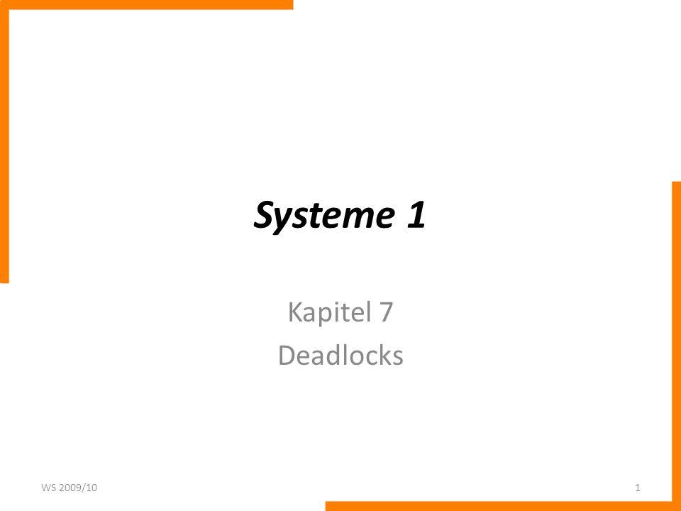 Systeme 1 Kapitel 7 Deadlocks WS 2009/101