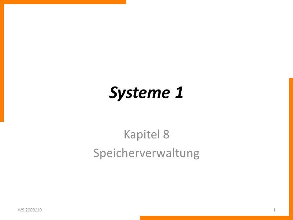 Systeme 1 Kapitel 8 Speicherverwaltung WS 2009/101