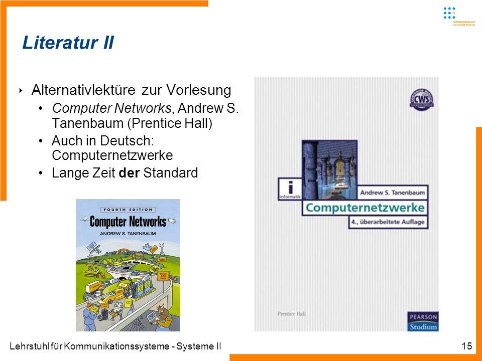 Lehrstuhl für Kommunikationssysteme - Systeme II15 Informatik IIIWinter 2007/08Informatik IIIWinter 2007/08 Rechnernetze und TelematikAlbert-Ludwig-Un