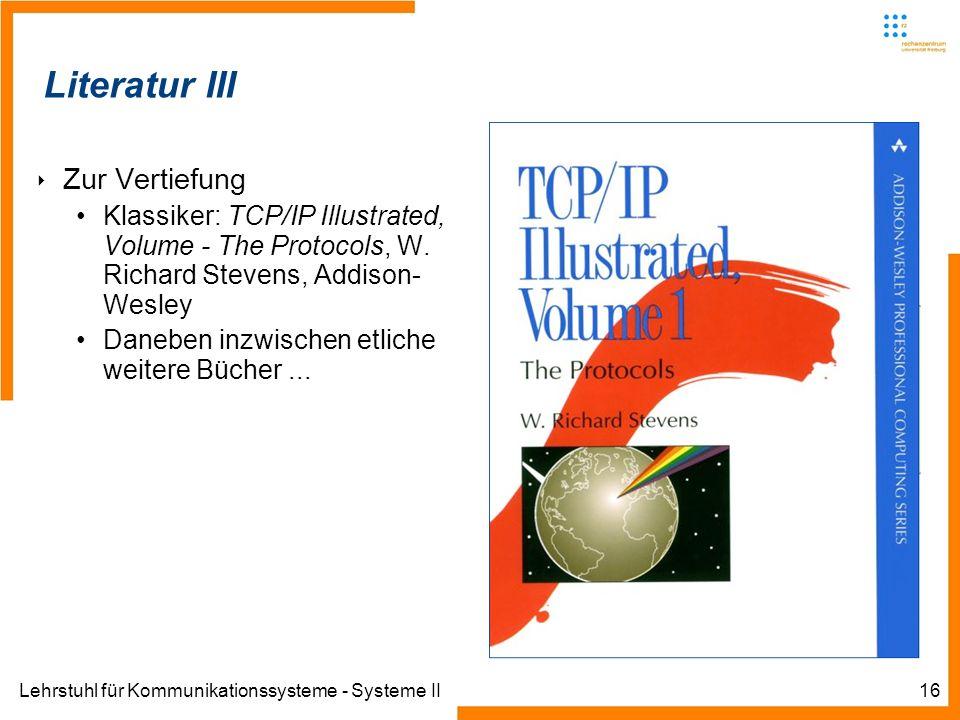 Lehrstuhl für Kommunikationssysteme - Systeme II16 Informatik IIIWinter 2007/08Informatik IIIWinter 2007/08 Rechnernetze und TelematikAlbert-Ludwig-Un