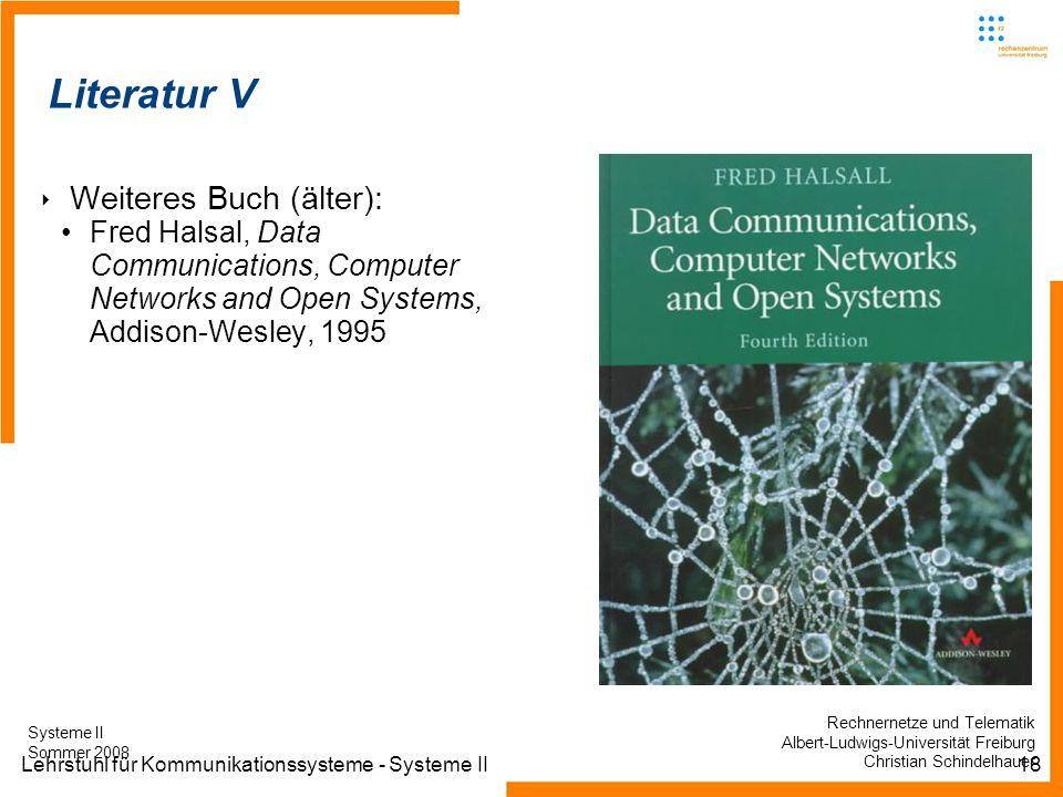 Lehrstuhl für Kommunikationssysteme - Systeme II18 Informatik IIIWinter 2007/08Informatik IIIWinter 2007/08 Rechnernetze und TelematikAlbert-Ludwig-Un