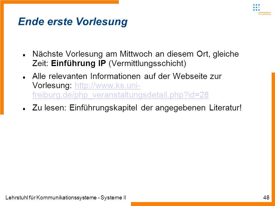 Lehrstuhl für Kommunikationssysteme - Systeme II48 Informatik IIIWinter 2007/08Informatik IIIWinter 2007/08 Rechnernetze und TelematikAlbert-Ludwig-Un