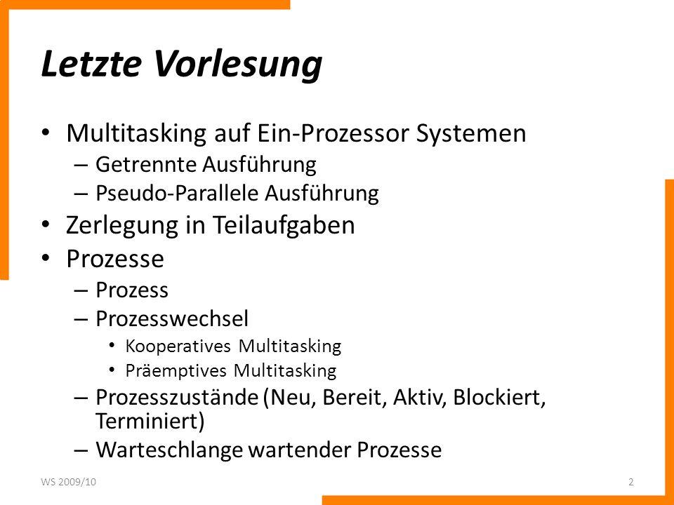 Letzte Vorlesung Multitasking auf Ein-Prozessor Systemen – Getrennte Ausführung – Pseudo-Parallele Ausführung Zerlegung in Teilaufgaben Prozesse – Pro