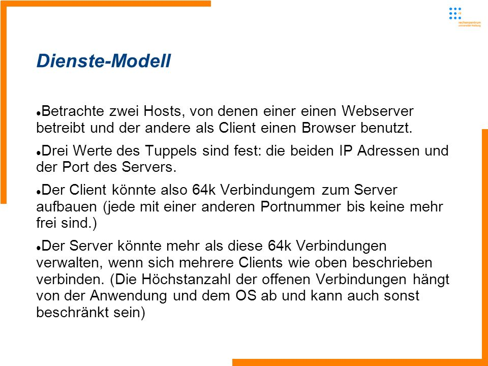 Betrachte zwei Hosts, von denen einer einen Webserver betreibt und der andere als Client einen Browser benutzt. Drei Werte des Tuppels sind fest: die