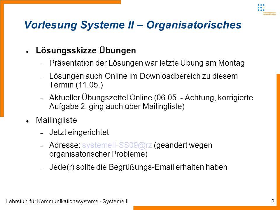 Lehrstuhl für Kommunikationssysteme - Systeme II3 Letzte Vorlesungen Statisches IP-Routing im lokalen Subnetz (auch letzte praktische Übungen)