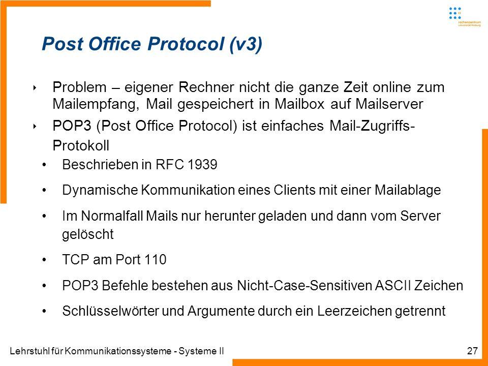 Lehrstuhl für Kommunikationssysteme - Systeme II27 Post Office Protocol (v3) Problem – eigener Rechner nicht die ganze Zeit online zum Mailempfang, Ma