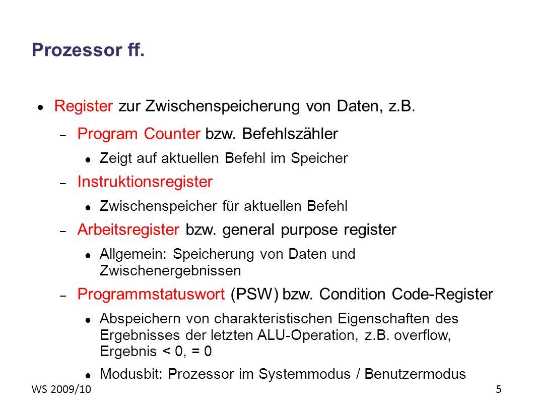 WS 2009/10 5 Prozessor ff. Register zur Zwischenspeicherung von Daten, z.B.