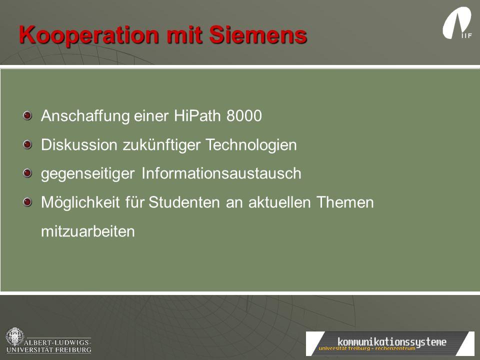 Kooperation mit Siemens Anschaffung einer HiPath 8000 Diskussion zukünftiger Technologien gegenseitiger Informationsaustausch Möglichkeit für Studente