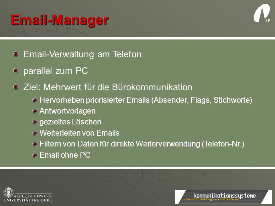 Email-Manager Email-Verwaltung am Telefon parallel zum PC Ziel: Mehrwert für die Bürokommunikation Hervorheben priorisierter Emails (Absender, Flags,