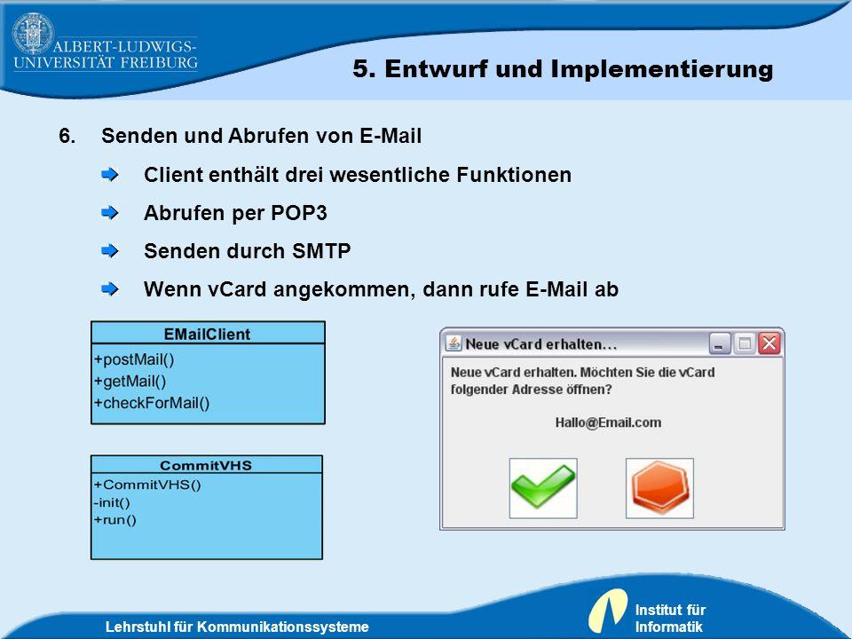 Lehrstuhl für Kommunikationssysteme Institut für Informatik 6.Senden und Abrufen von E-Mail Client enthält drei wesentliche Funktionen Abrufen per POP