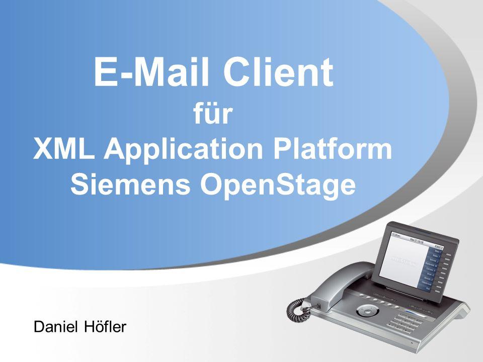 E-Mail Client für XML Application Platform Siemens OpenStage Daniel Höfler