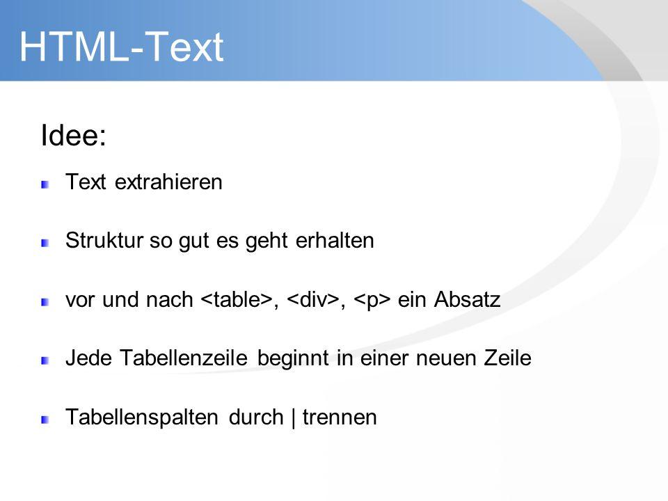 HTML-Text Idee: Text extrahieren Struktur so gut es geht erhalten vor und nach,, ein Absatz Jede Tabellenzeile beginnt in einer neuen Zeile Tabellensp