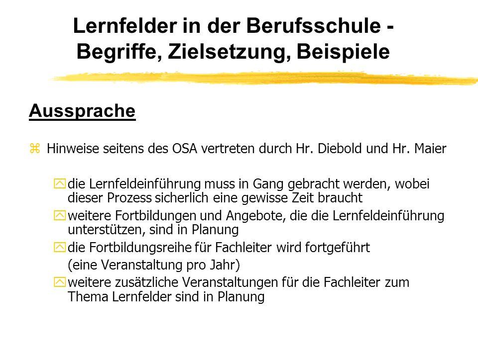 Lernfelder in der Berufsschule - Begriffe, Zielsetzung, Beispiele Aussprache zHinweise seitens des OSA vertreten durch Hr.