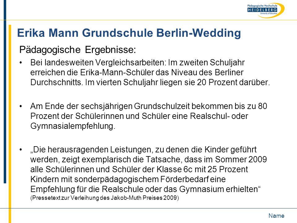 Name Erika Mann Grundschule Berlin-Wedding Pädagogische Ergebnisse: Bei landesweiten Vergleichsarbeiten: Im zweiten Schuljahr erreichen die Erika-Mann