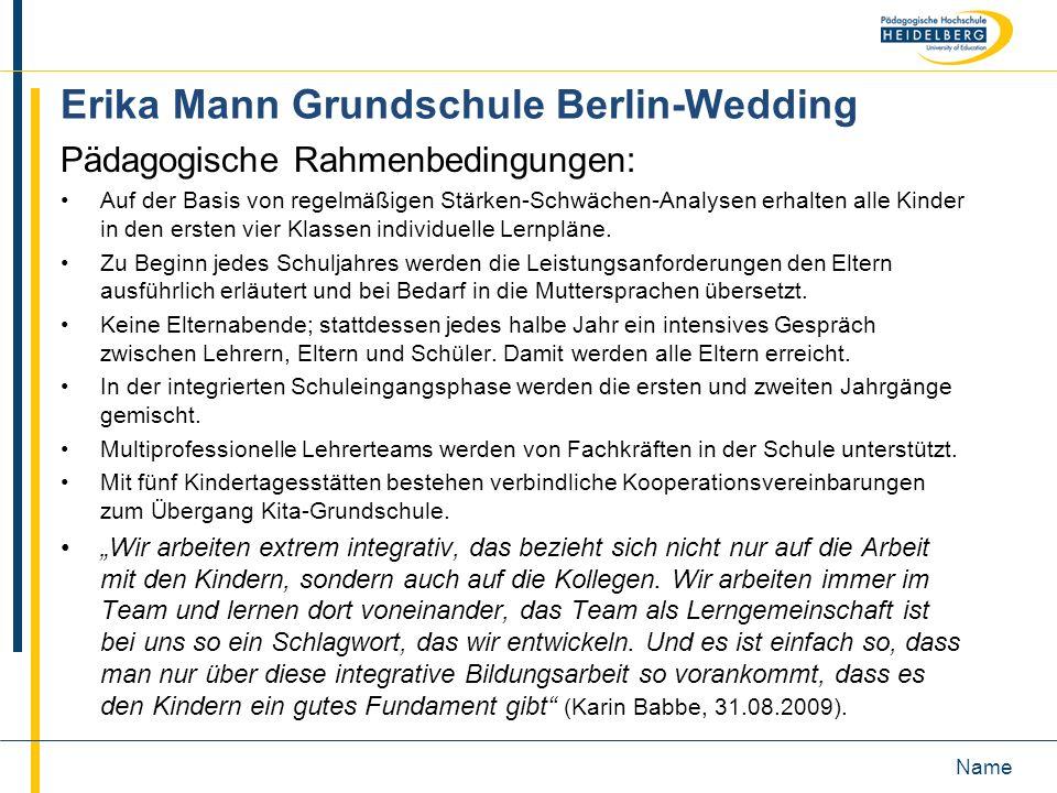Name Erika Mann Grundschule Berlin-Wedding Pädagogische Rahmenbedingungen: Auf der Basis von regelmäßigen Stärken-Schwächen-Analysen erhalten alle Kin