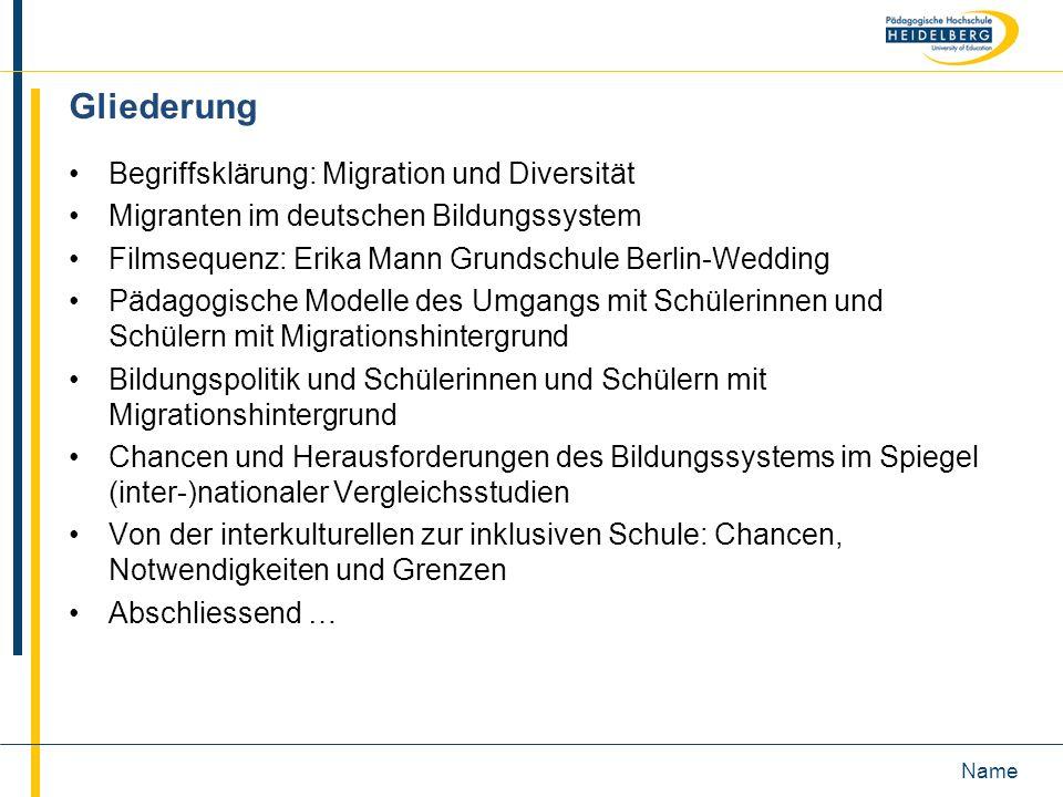Name Gliederung Begriffsklärung: Migration und Diversität Migranten im deutschen Bildungssystem Filmsequenz: Erika Mann Grundschule Berlin-Wedding Päd