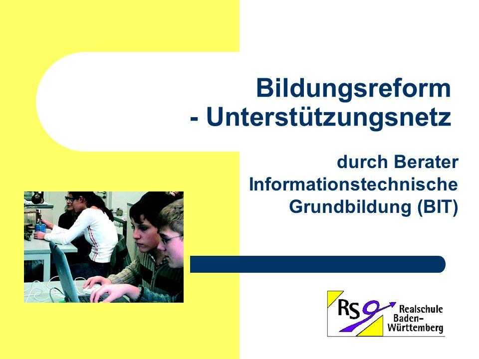 Bildungsreform - Unterstützungsnetz durch Berater Informationstechnische Grundbildung (BIT)