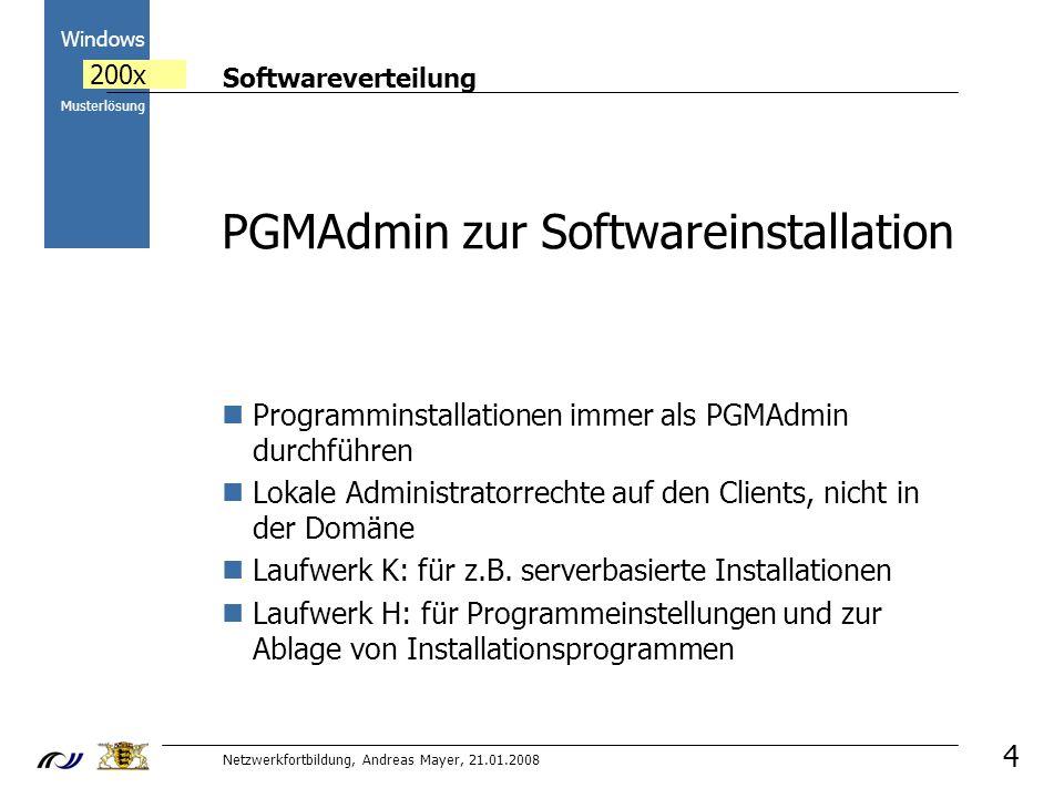 Softwareverteilung Netzwerkfortbildung, Andreas Mayer, 21.01.2008 2000 Windows 200x Musterlösung 25 Hilfe zur Softwareverteilung http://support-netz.de/son.html http://ml-tipps.de/cms/home/index.php Mailingliste