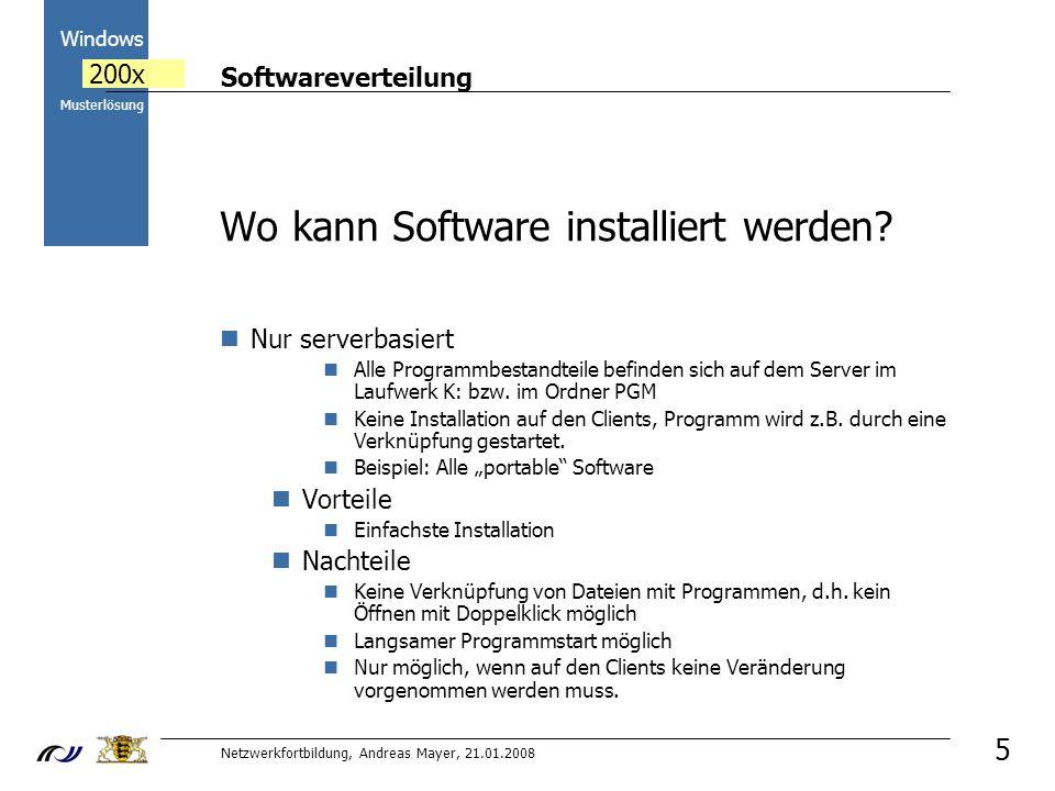 Softwareverteilung Netzwerkfortbildung, Andreas Mayer, 21.01.2008 2000 Windows 200x Musterlösung 16 Wie können Programme automatisch verteilt werden.