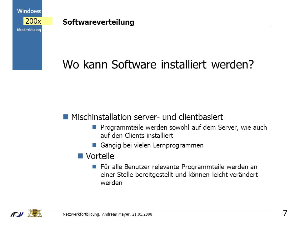 Softwareverteilung Netzwerkfortbildung, Andreas Mayer, 21.01.2008 2000 Windows 200x Musterlösung 8 Übung 1 Serverbasierte Installation von NVU Verknüpfung ins Startmenü