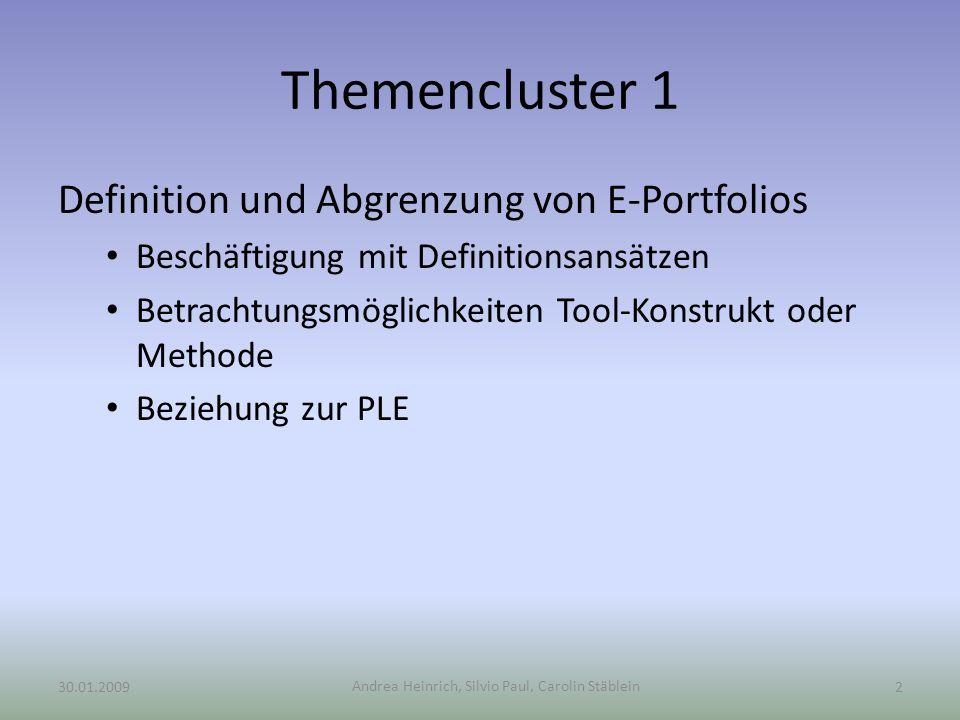 Andrea Heinrich, Silvio Paul, Carolin Stäblein Themencluster 1 Definition und Abgrenzung von E-Portfolios Beschäftigung mit Definitionsansätzen Betrac