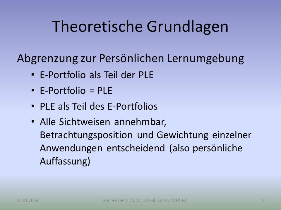 Andrea Heinrich, Silvio Paul, Carolin Stäblein Theoretische Grundlagen Abgrenzung zur Persönlichen Lernumgebung E-Portfolio als Teil der PLE E-Portfol