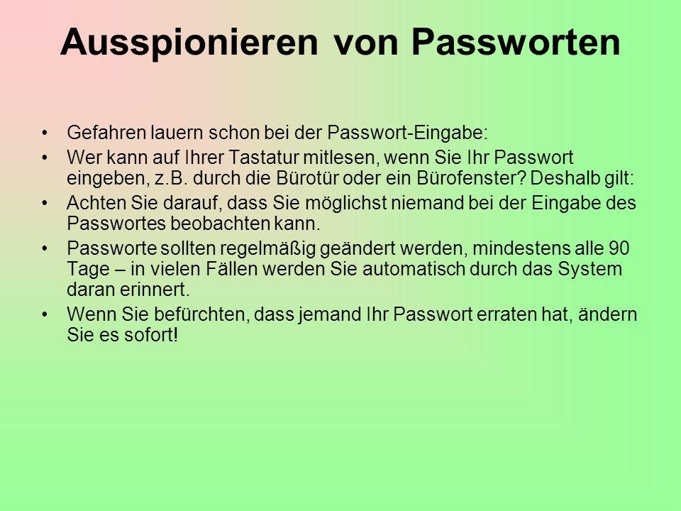 Ausspionieren von Passworten Gefahren lauern schon bei der Passwort-Eingabe: Wer kann auf Ihrer Tastatur mitlesen, wenn Sie Ihr Passwort eingeben, z.B.
